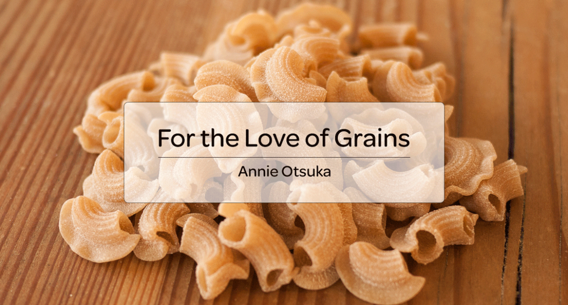 For the Love of Grains